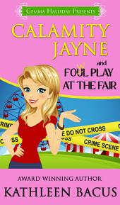 Calamity Jayne and the Fowl Play at the Fair: Calamity Jayne Mysteries book #2