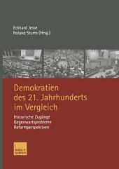 Demokratien des 21. Jahrhunderts im Vergleich: Historische Zugänge, Gegenwartsprobleme, Reformperspektiven