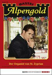 Alpengold - Folge 195: Der Organist von St. Zyprian