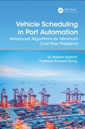 Vehicle Scheduling in Port Automation: Advanced Algorithms for Minimum Cost Flow Problems, Second Edition, Edition 2