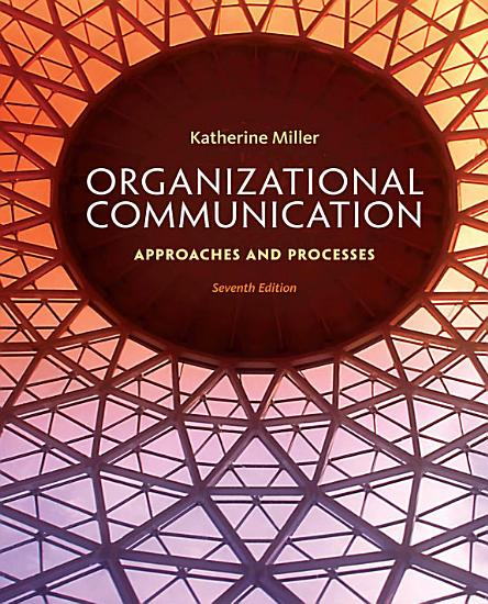 Organizational Communication  Approaches and Processes PDF