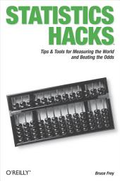 Statistics Hacks: Tips & Tools for Measuring the World and Beating the Odds