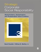Strategic Corporate Social Responsibility: Stakeholders, Globalization, and Sustainable Value Creation, Edition 3