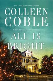 All Is Bright: A Hope Beach Christmas Novella