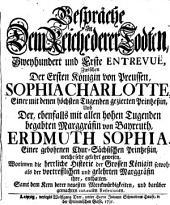Gespräche In Dem Reiche derer Todten ... Zwischen Der Ersten Königin von Preussen, Sophia Charlotte ... Und Der ... Marggräfin von Bayreuth, Erdmuth Sophia ...