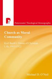 Church as Moral Community: Karl Barth's Vision of Christian Life, 1915-1922