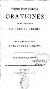 Dionis Chrysostomi Orationes ex recensione Io. Iacobi Reiske Cum eiusdem aliorumque animadversionibus