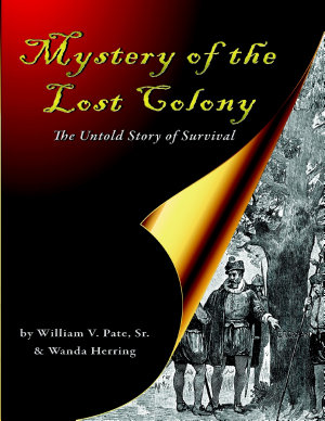 Mystery of the Lost Colony the Untold Story of Survival