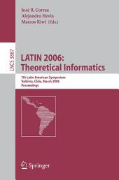LATIN 2006: Theoretical Informatics: 7th Latin American Symposium, Valdivia, Chile, March 20-24, 2006, Proceedings