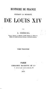 Histoire de France pendant la minorité de Louis XIV: Volume3