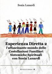 Esperienza Diretta 2, l'affascinante mondo delle Costellazioni Familiari con Sonia Lunardi