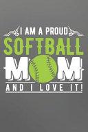 I Am Proud Softball Mom And I Love It