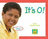 It's O !