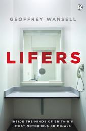 Lifers: Inside the Minds of Britain's Most Notorious Criminals