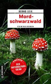 Mordschwarzwald: Kriminalroman
