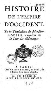 Histoire de l'Empire d'Occident, de la traduction de M. Cousin,...
