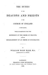 The Duties of Deacons and Priests in the Church of England Compared with Suggestions for the Extension of the Order of Deacons, and the Establishment of an Order of Sub-Deacons