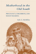 Motherhood in the Old South