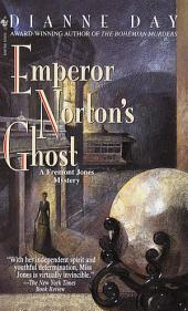 Emperor Norton's Ghost: A Fremont Jones Mystery
