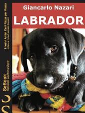 LABRADOR : I nostri Amici Cani Razza per Razza - 3.