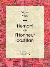 Hernani: ou l'Honneur castillan