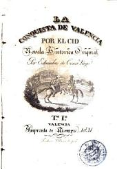 La Conquista de Valencia por el Cid, 1: novela histórica original
