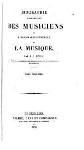 Biographie universelle des musiciens et bibliographie générale de la musique: Volumes5à6