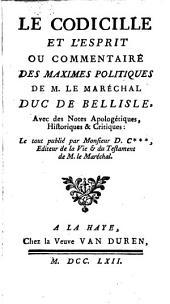 Le Codicille, et l'esprit, ou commentaire de Mss. l. Mll. duc de Belle-Isle