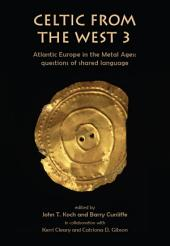 Celtic from the West 3: Atlantic Europe in the Metal Ages — questions of shared language