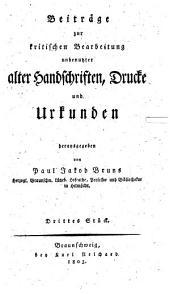 Beiträge zur kritischen Bearbeitung unbenutzter alter Handschriften, Drucke und Urkunden: Band 3