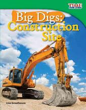 Big Digs: Construction Site
