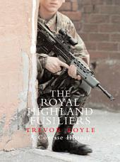 The Royal Highland Fusiliers: A Concise History