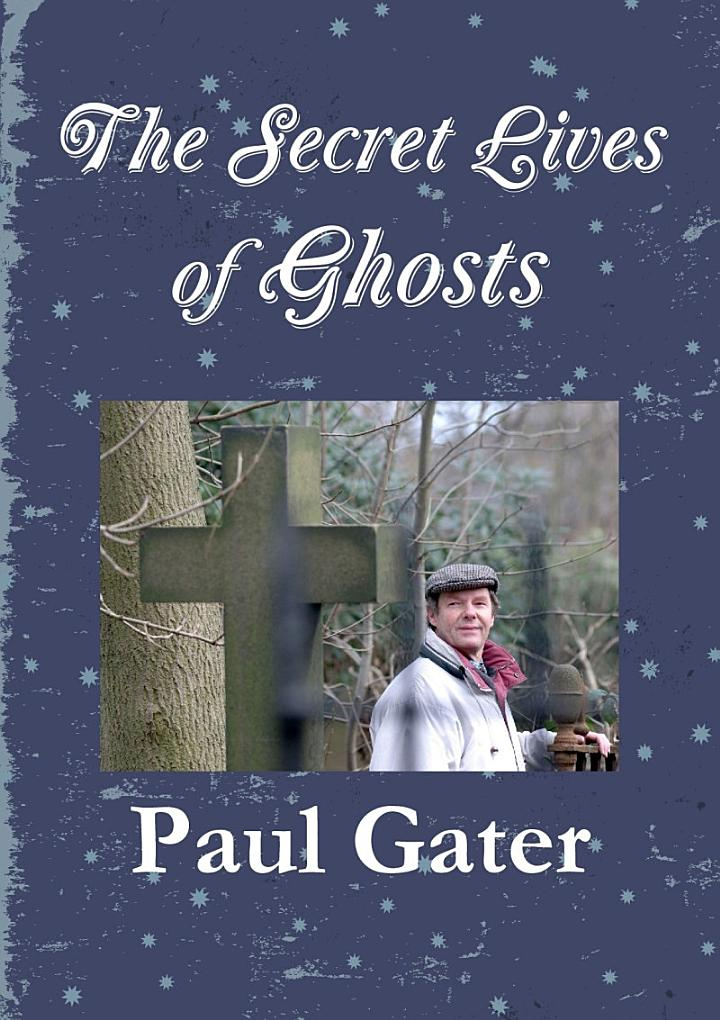 The Secret Lives of Ghosts