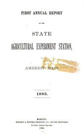 First [-twelfth] Annual Report of the Board of Control of the State Agricultural Experiment Station at Amherst, Mass: Volumes 1-4
