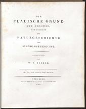 Der Plauische Grund Bei Dresden: Mit Hinsicht Auf Naturgeschichte Und Schöne Gartenkunst. 1