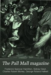 The Pall Mall Magazine: Volume 33