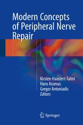 Modern Concepts of Peripheral Nerve Repair