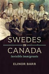 Swedes in Canada: Invisible Immigrants