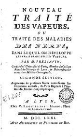 Nouveau traité des vapeurs, ou, Traité des maladies des nerfs: dans lequel on développe les vrais principes des vapeurs
