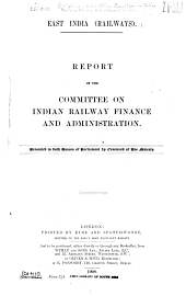 East India (railways).: Report of the Committee on Indian Railway Finance and Administration