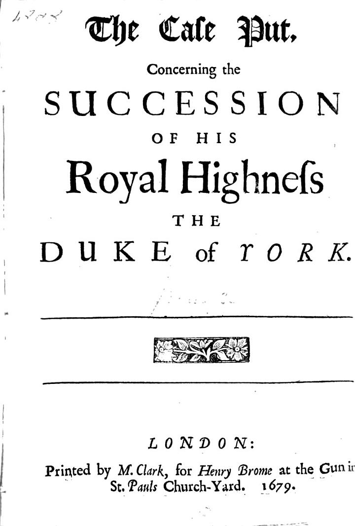 The case put, concerning the succession of ... the duke of York