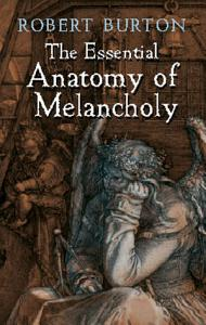 The Essential Anatomy of Melancholy Book