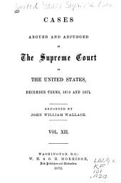 Cases Argued and Adjudged in the Supreme Court of the United States: Volume 12