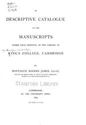 A Descriptive Catalogue of the Manuscripts Other Than Oriental in the Library of King's College, Cambridge