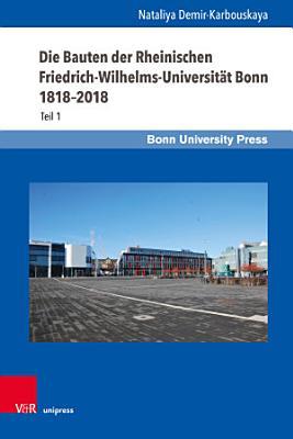 Die Bauten der Rheinischen Friedrich Wilhelms Universit  t Bonn 1818   2018 PDF