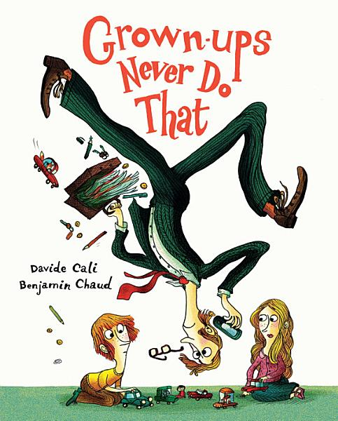 Download Grown ups Never Do That Book