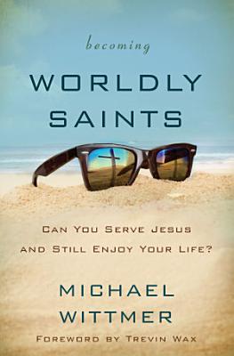 Becoming Worldly Saints