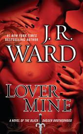 Lover Mine: A Novel of the Black Dagger Brotherhood