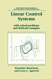 Linear Control Systems: With solved problems and MATLAB examples