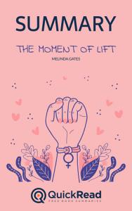 The Moment of Lift by Melinda Gates  Summary  Book